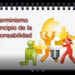 """""""DETERMINISMO: EL PRINCIPIO DE LA RESPONSABILIDAD"""""""